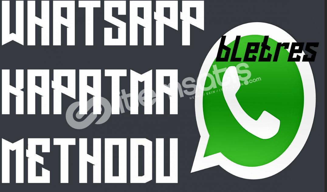 Whatsapp Hesap Kapatma Methodu Dünyada Tek !