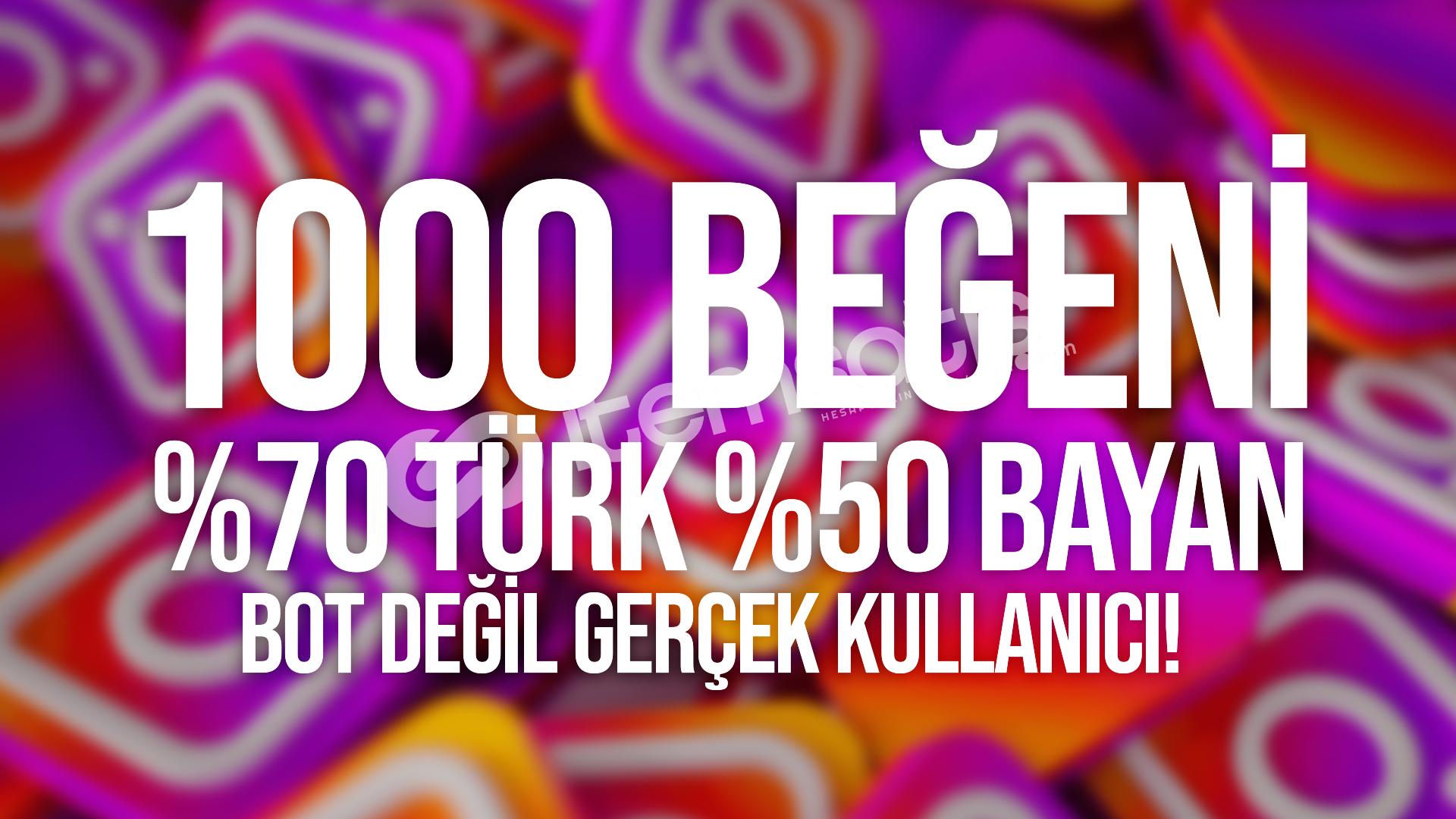 %70 Türk %50 Bayan 1000 Beğeni (BOT DEĞİL)