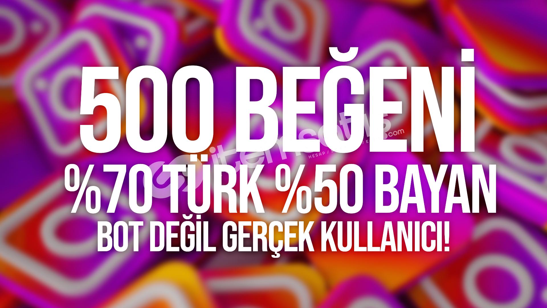 %70 Türk %50 Bayan Beğeni (BOT DEĞİL)