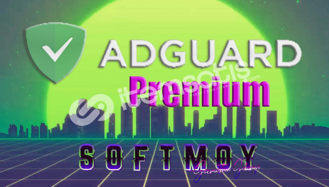 AdGuard Premium (HayatBoyu)+3Cihaz AntiKoruma