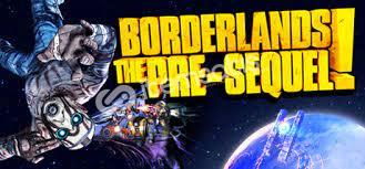 Borderlands: The Pre-Sequel ve Borderlands 2 + MAİL