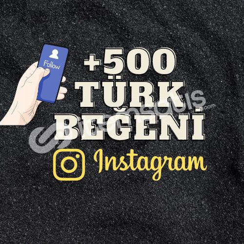500 TÜRK BEĞENİ / ANLIK GÖNDERİM