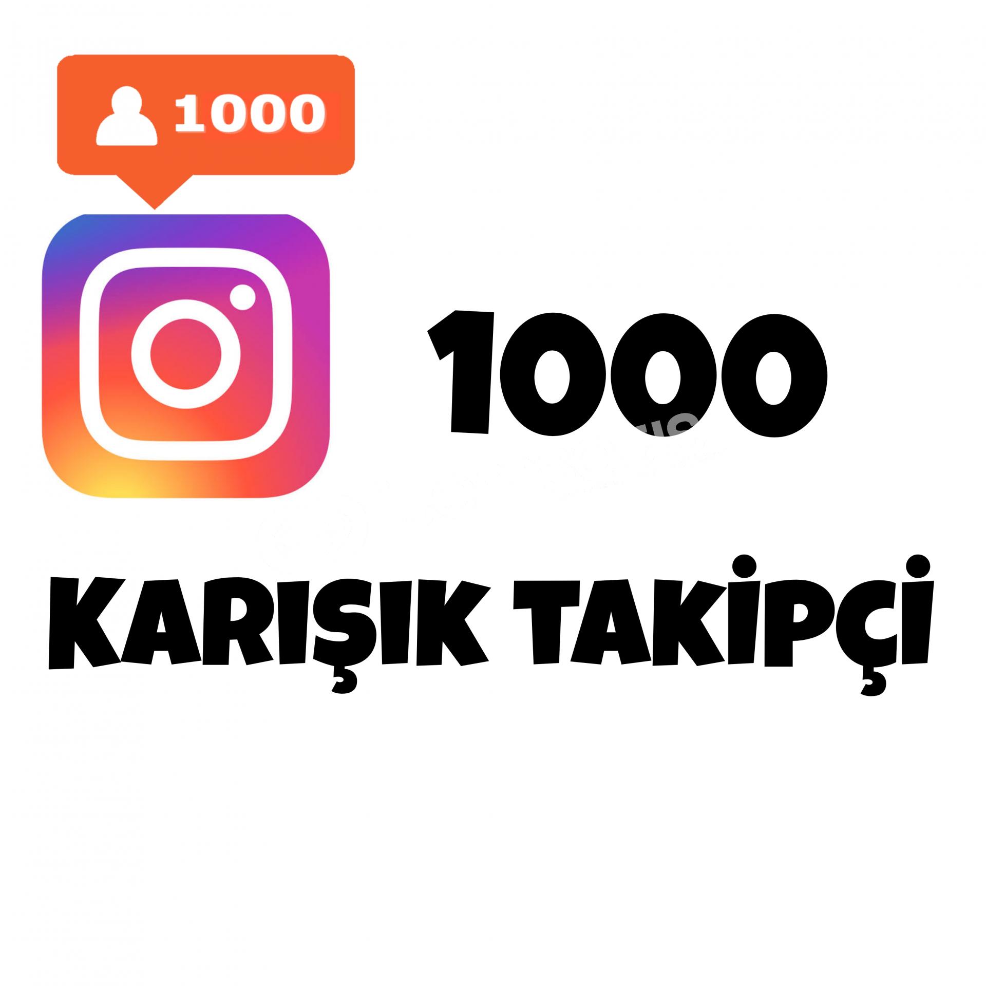 1000 KARIŞIK TAKİPÇİ İNSTAGRAM   ANLIK GÖNDERİM