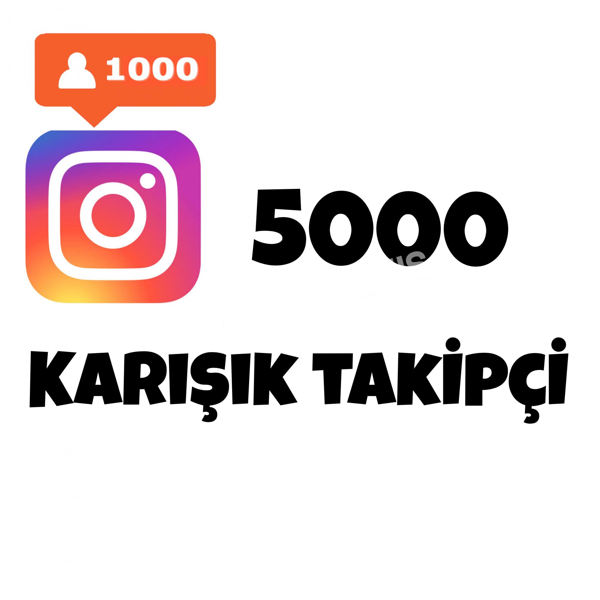5000 KARIŞIK TAKİPÇİ İNSTAGRAM   %90 TÜRK