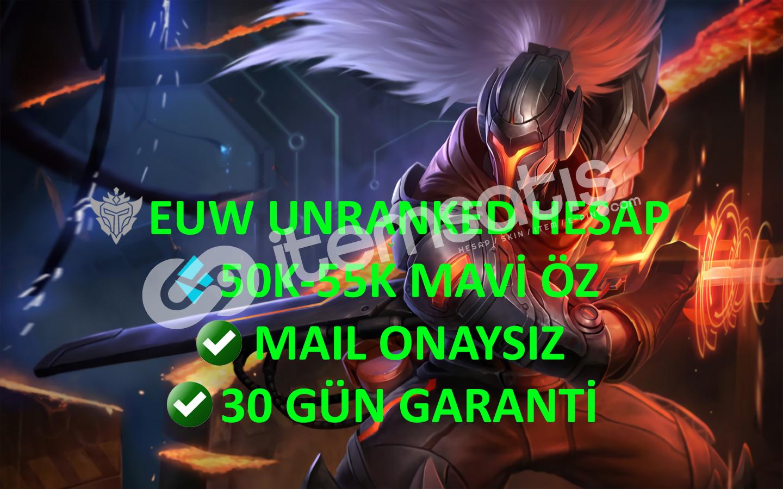 EUW 50-55K Mavi Öz Unranked Hesap 30Gün Garanti