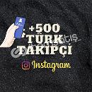 500 TÜRK TAKİPÇİ
