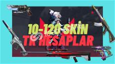 ♛Ultra VİP♛%100TR 10-120 Skin hesaplar