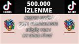 TİKTOK 500.000 İZLENME   KEŞFET ETKİLEŞİMLİ   10 TL