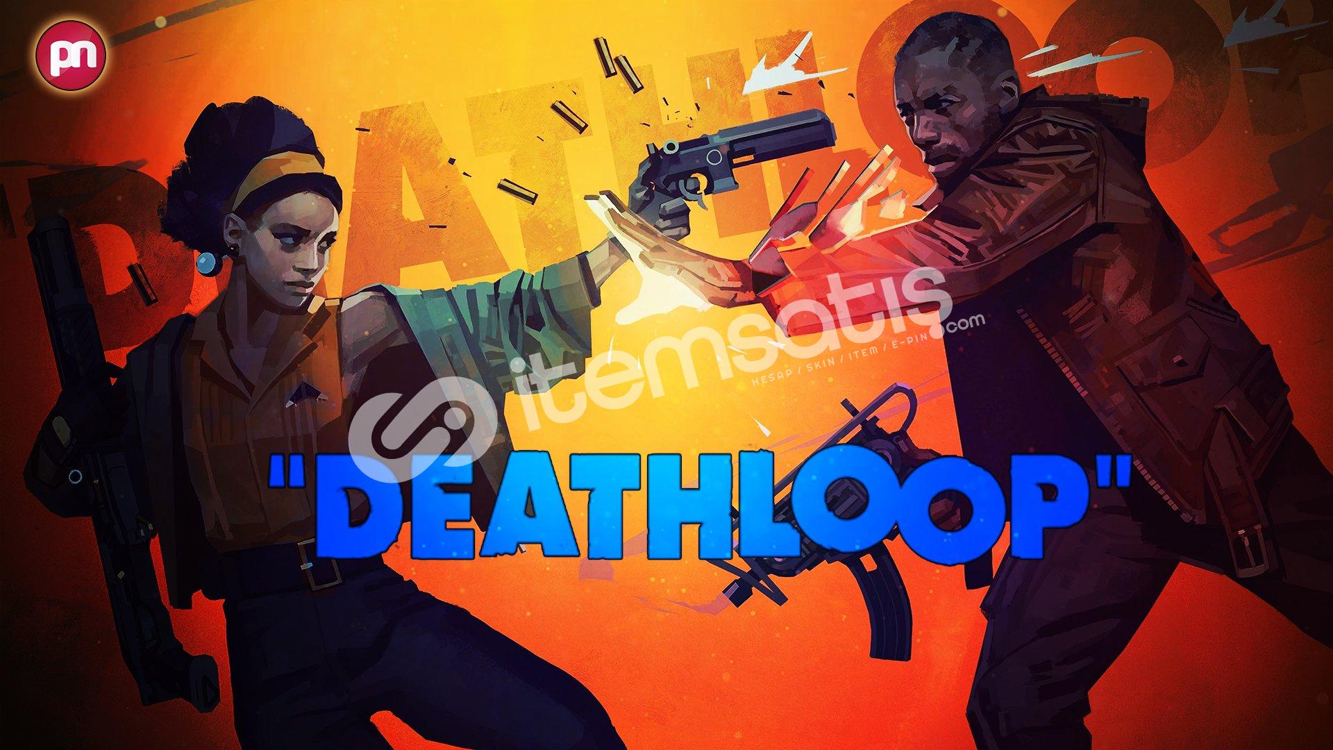 DeathLoop (34.90TL) + Ömür Boyu Garanti!