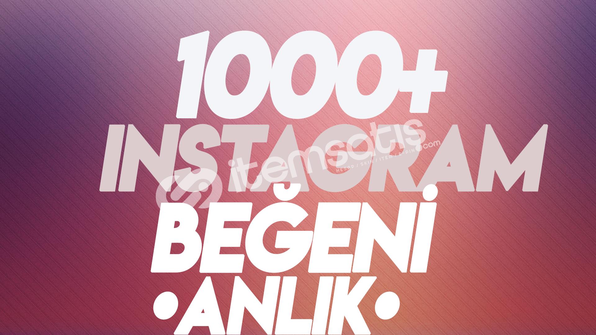 1000 - BEĞENİ ANINDA TESLİMAT + HEDİYE
