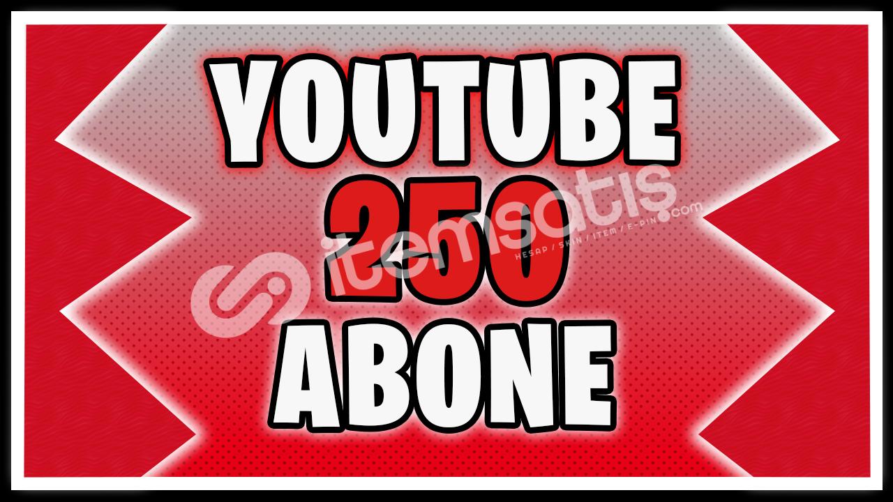 YouTube 250 Abone (Telafi Garantisi ile)